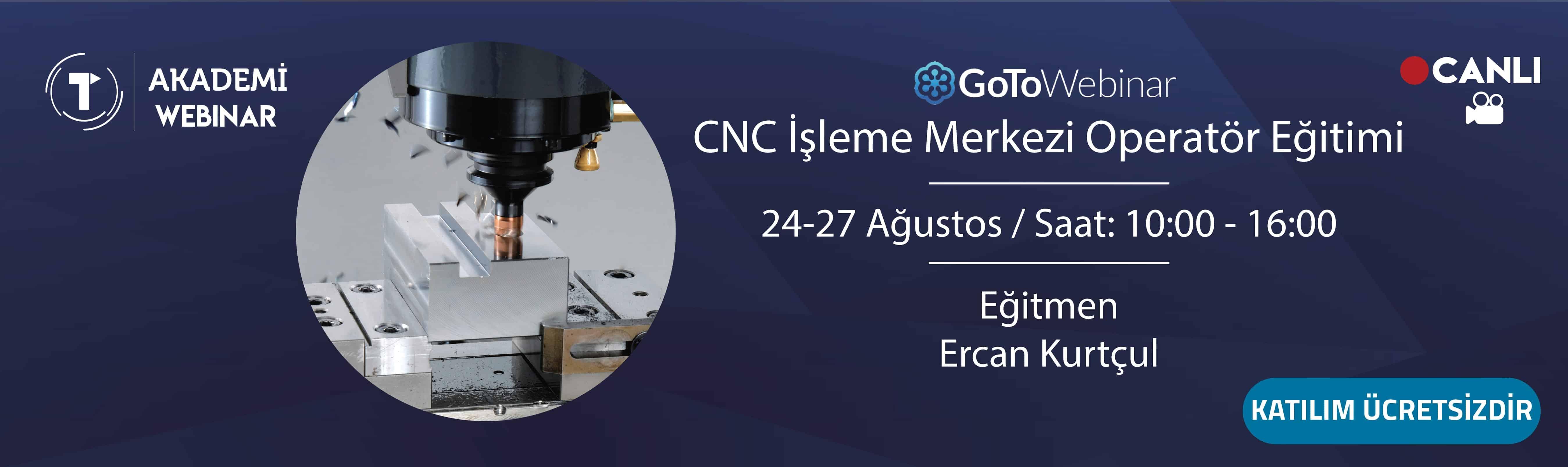 CNC İşleme Merkezi Eğitimi 24-27 Ağustos