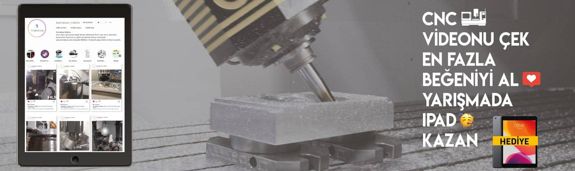 CNC Videonu Çek En Fazla Beğeniyi Al Ipad Kazan