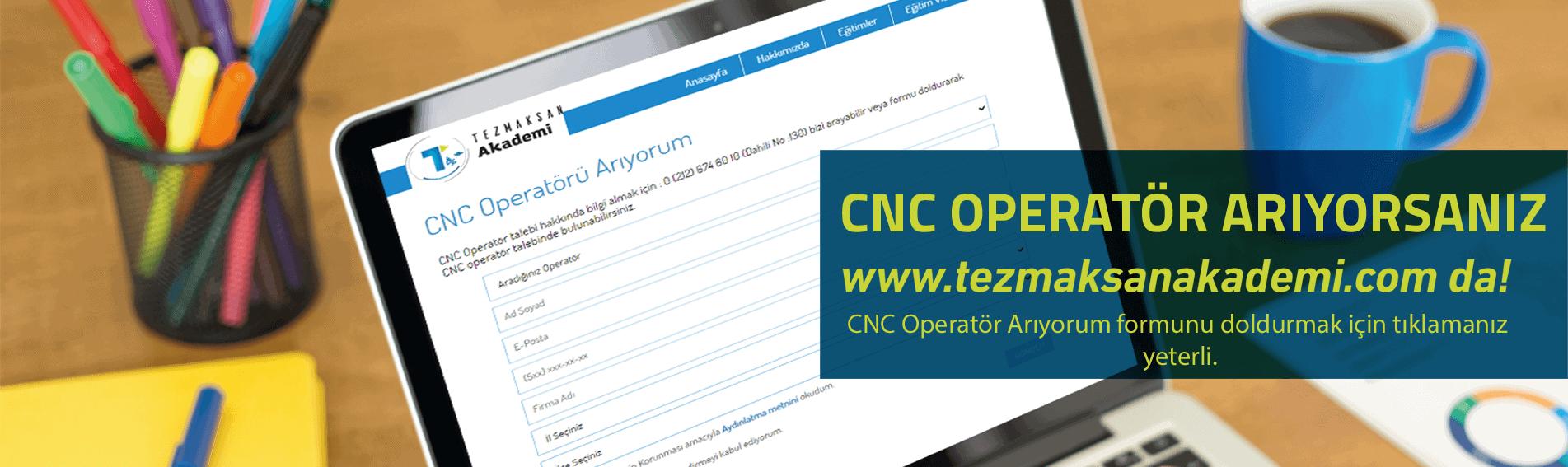 CNC Operatör mü arıyor sunuz?